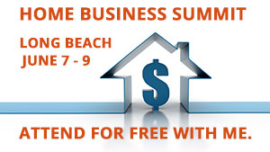 Come Join me at The Home Business Summit Coming to Long Beach in June