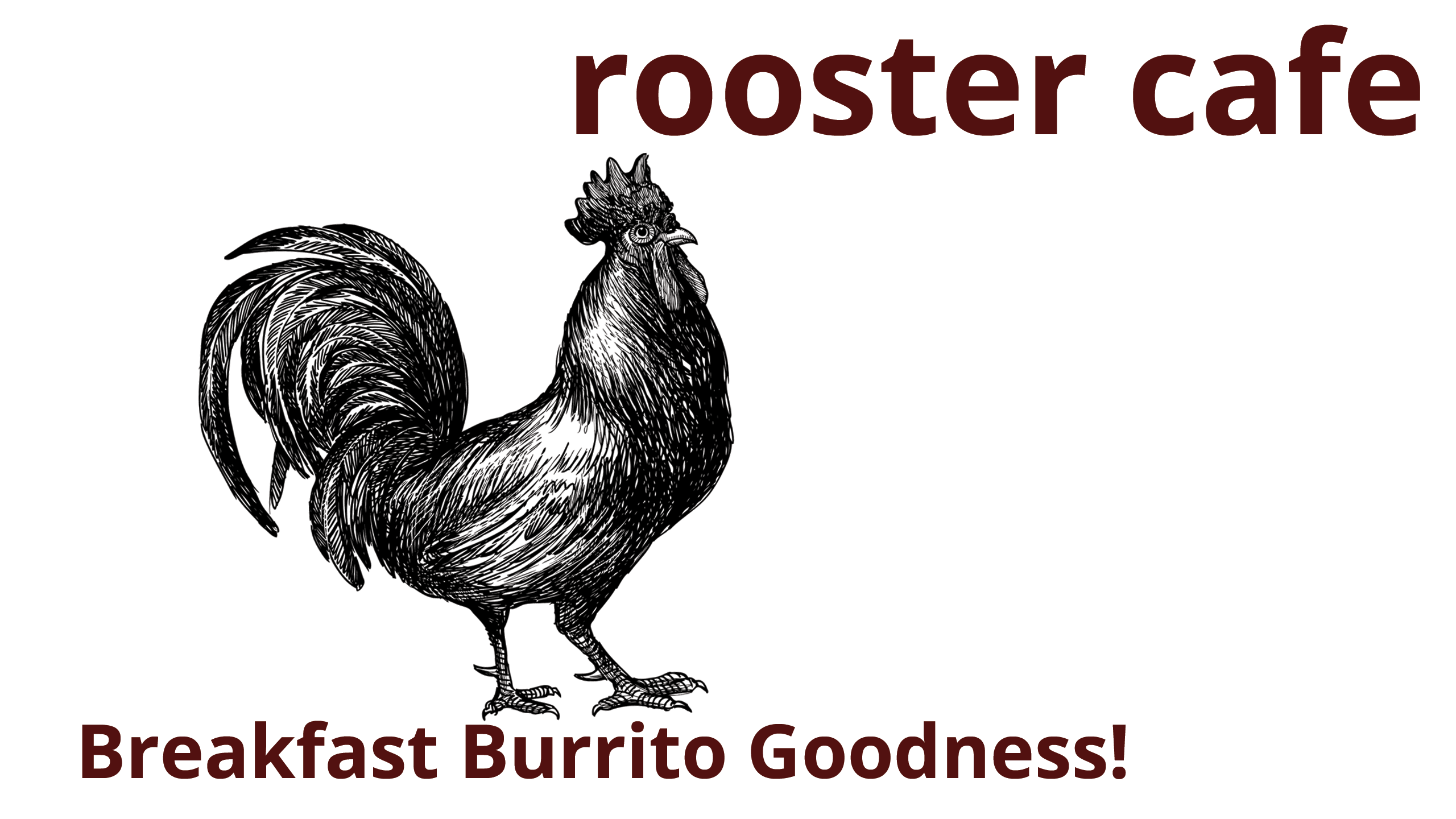 Rooster Cafe Breakfast Burrito