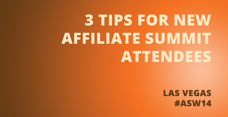 Affiliate Summit Tips for New Attendees