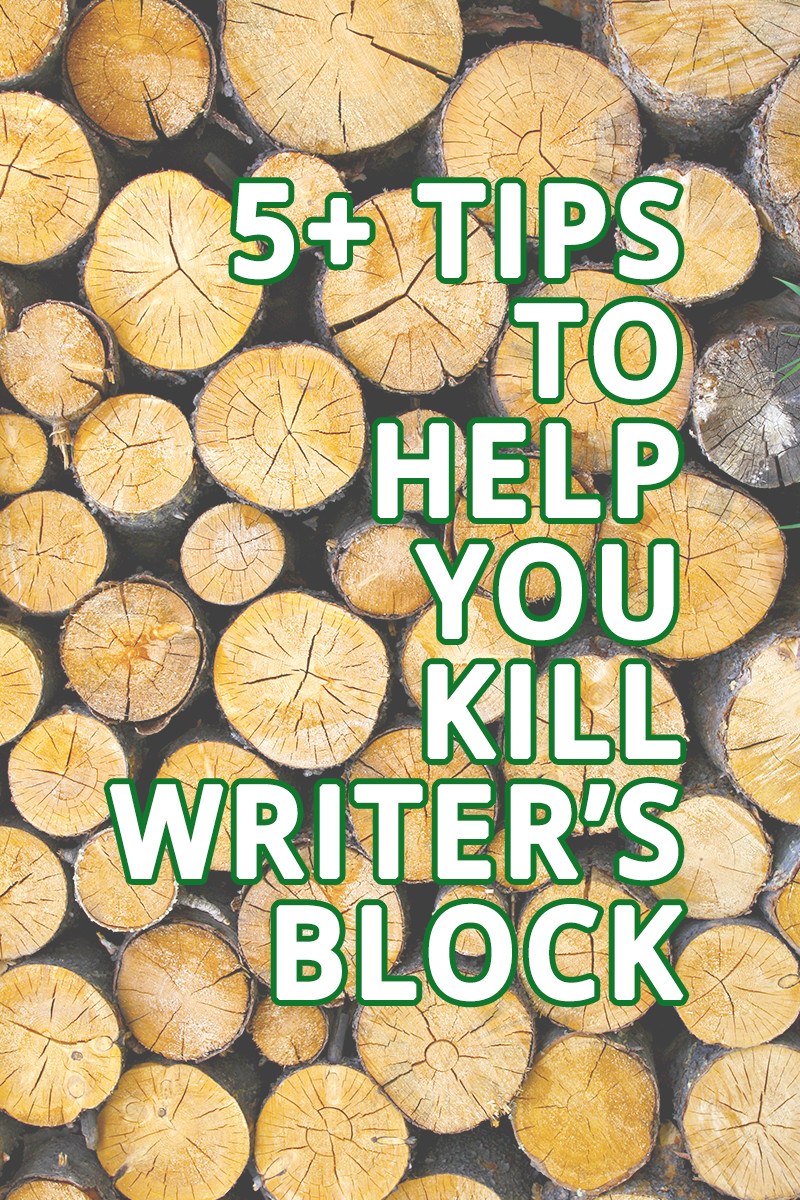 A few ideas and over 5 tips to help you eliminate writer's block.