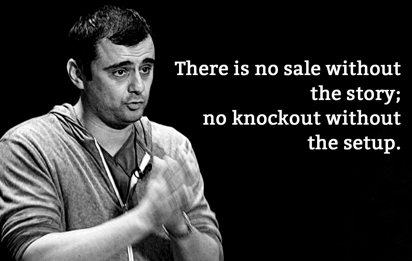 Quote by Gary Vaynerchuk from Jab, Jab, Jab, Right Hook