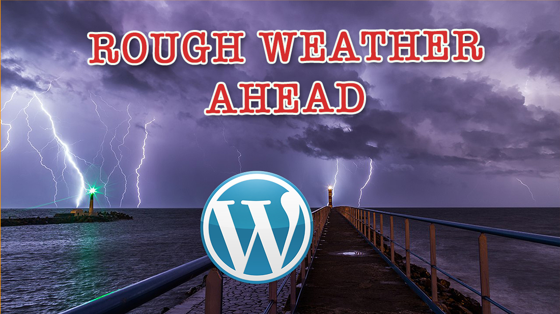 Gutenberg. The New Block Editor in WordPress. Expect Rough Weather.