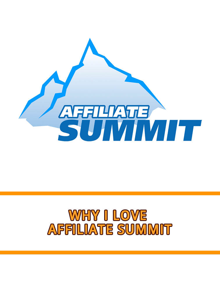 Why I Love Affiliate Summit