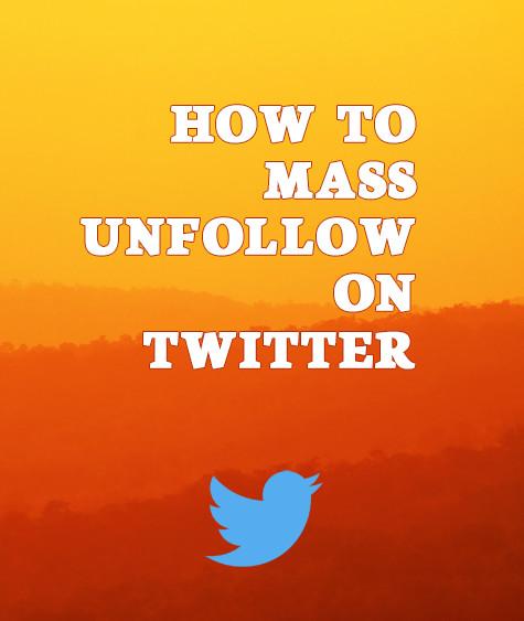 How to Mass Unfollow on Twitter