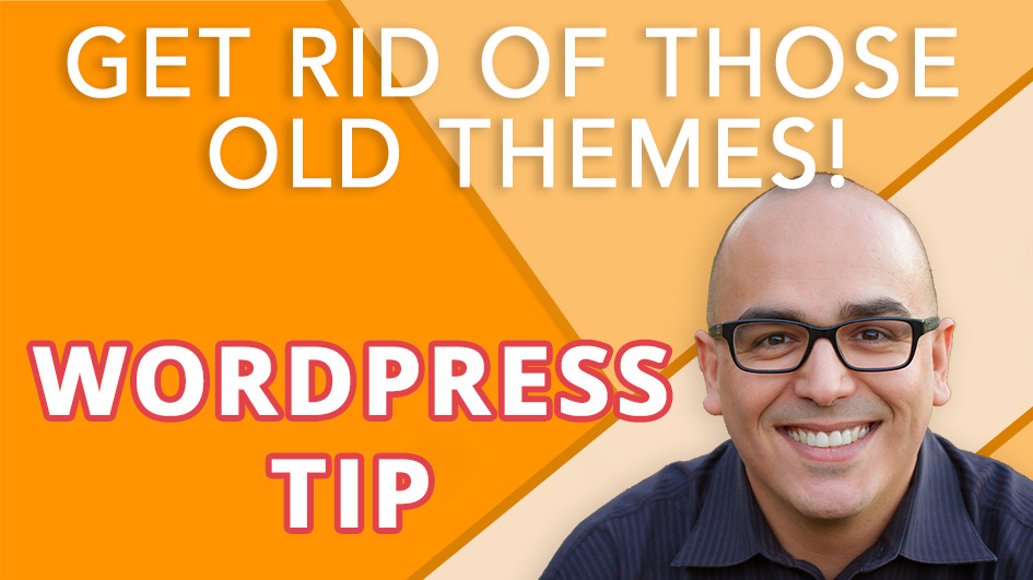 Bite-Sized WordPress Maintenance Tips: Delete Old Themes.