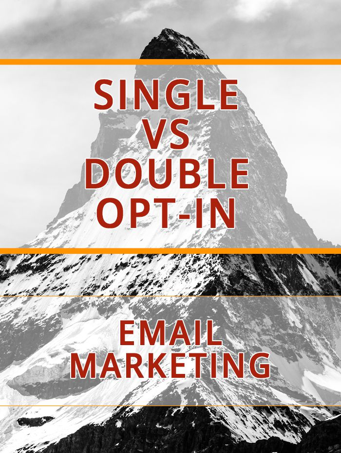 Which Should You Use? Single Opt-in vs Double Opt-in