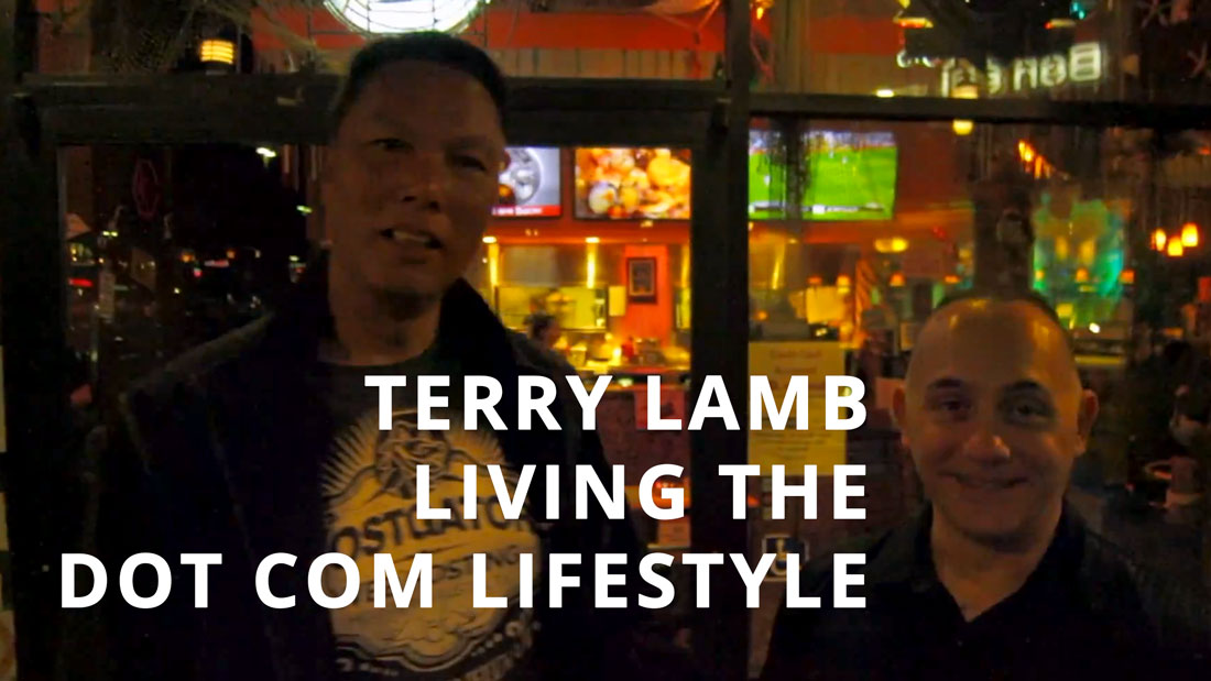 The Dot Com Lifestyle Personified with Terry Lamb